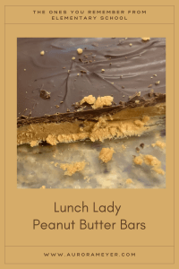 Pinterest Image of Lunch Lady Peanut Butter Bars by Aurora Meyer on Dispatches from the Castle